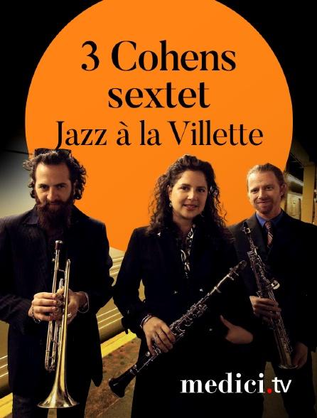 Medici - 3 Cohens sextet Live à Jazz àla Villette