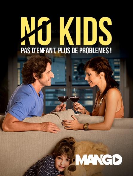 Mango - No Kids, pas d'enfants plus de problèmes