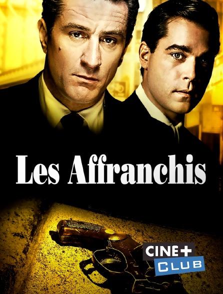 Ciné+ Club - Les affranchis