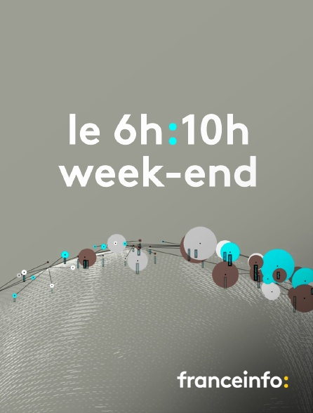 franceinfo: - Le 6h/10h week-end