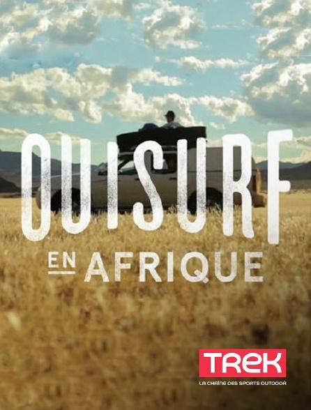 Trek - Ouisurf en Afrique
