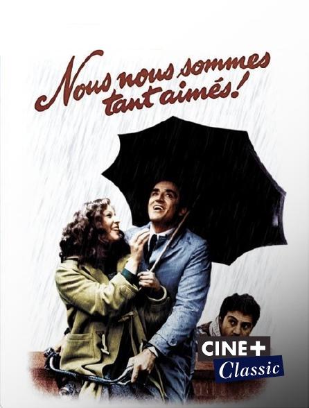 Ciné+ Classic - Nous nous sommes tant aimés