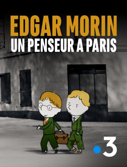 France 3 - Edgar Morin, un penseur à Paris