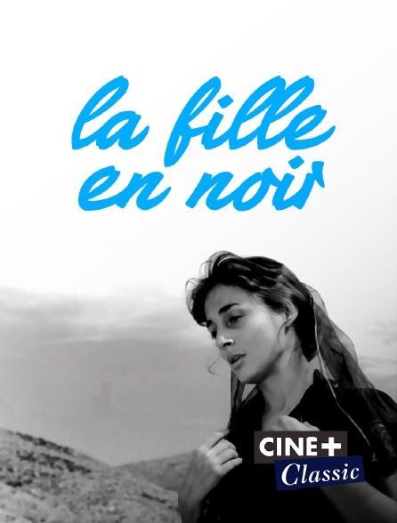 Ciné+ Classic - La fille en noir