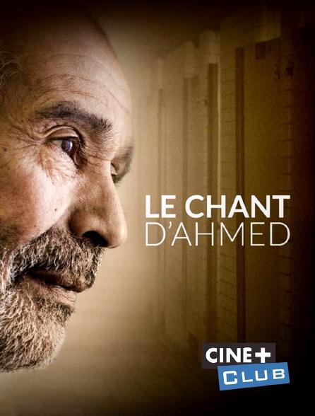Ciné+ Club - Le chant d'Ahmed