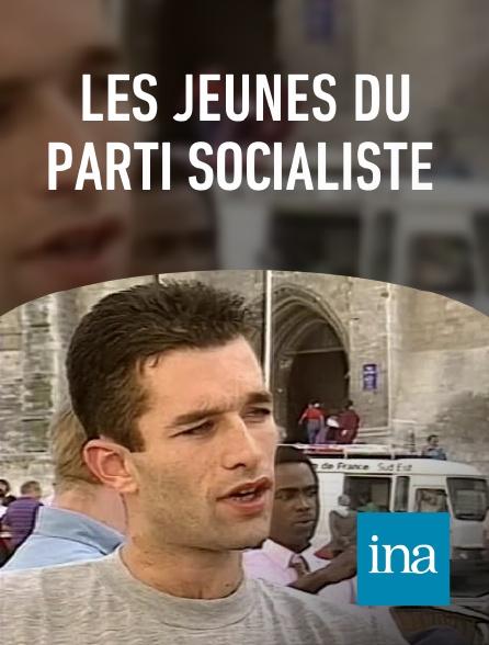 INA - Les jeunes du Parti socialiste