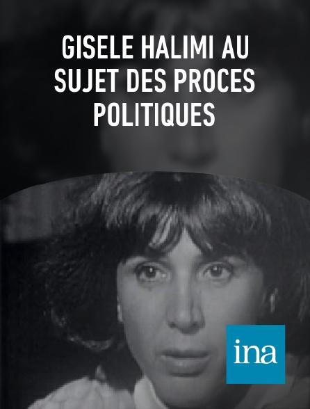 INA - Gisèle Halimi au sujet des procès politiques