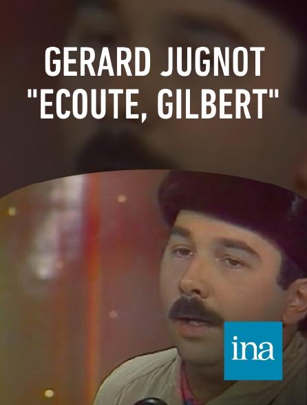 """INA - Gérard Jugnot """"Ecoute, Gilbert"""""""