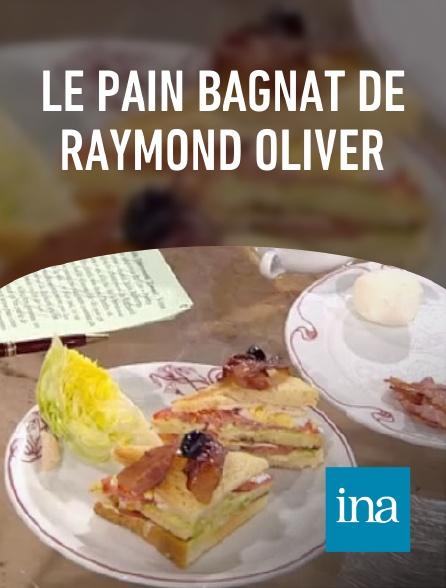 INA - Le pain bagnat de Raymond Oliver