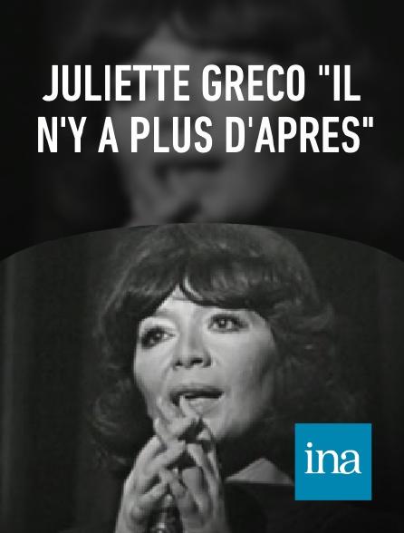 """INA - Juliette Greco """"Il n'y a plus d'après"""""""