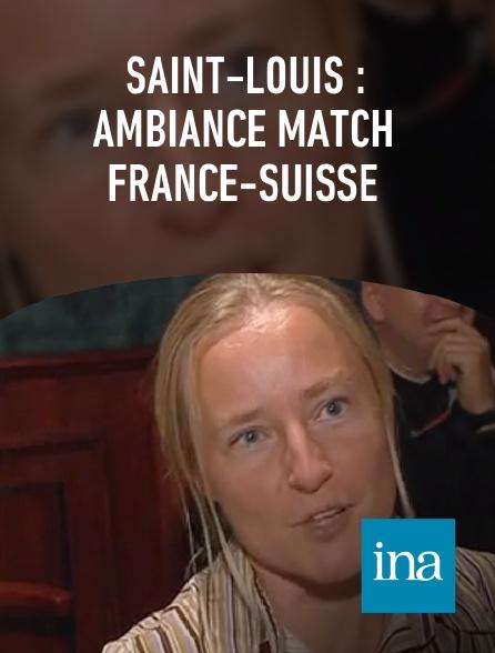 INA - Saint-Louis : ambiance match France-Suisse