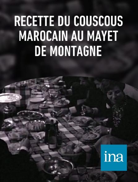 INA - Recette du couscous marocain au Mayet de montagne