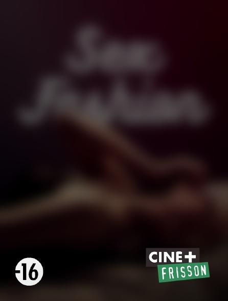 Ciné+ Frisson - Sex Fashion