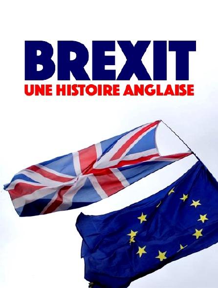 Brexit : une histoire anglaise
