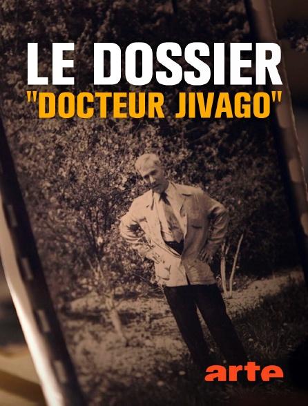 """Arte - Le dossier """"Docteur Jivago"""""""