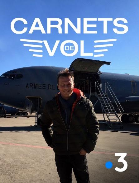 France 3 - Carnets de vol
