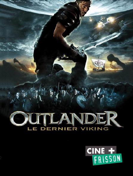 Ciné+ Frisson - Outlander, le dernier viking