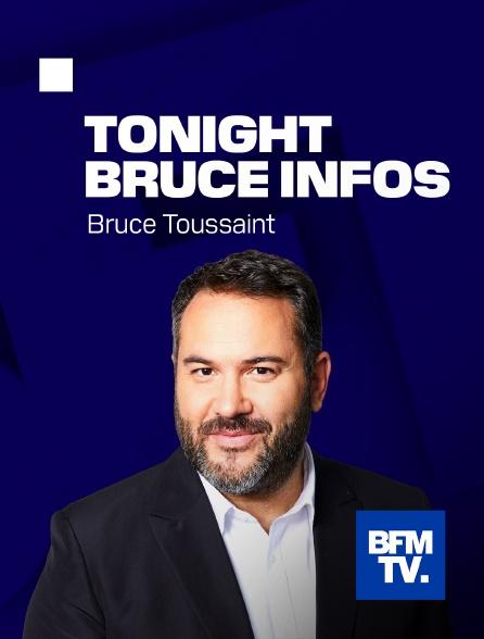 BFMTV - Tonight Bruce Infos