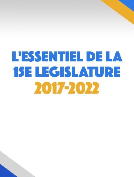 L'essentiel de la 15e législature 2017-2022