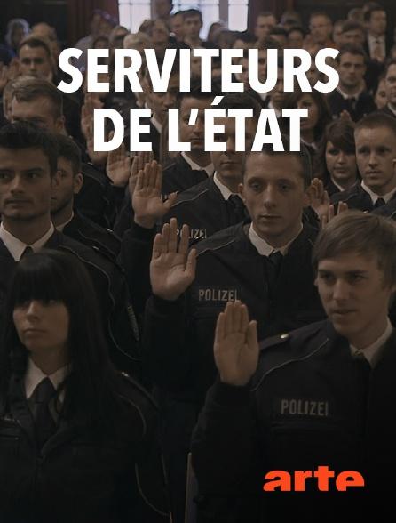 Arte - Serviteurs de l'Etat
