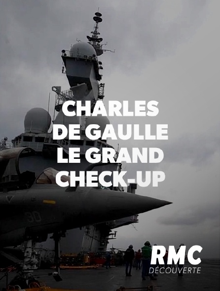 RMC Découverte - Charles de Gaulle : le grand check-up
