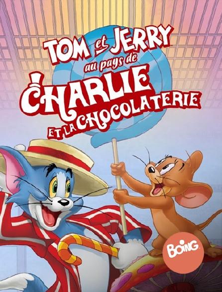 Boing - Tom et Jerry au pays de Charlie et la chocolaterie