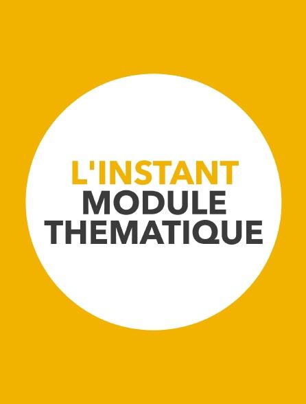 L'instant module thématique