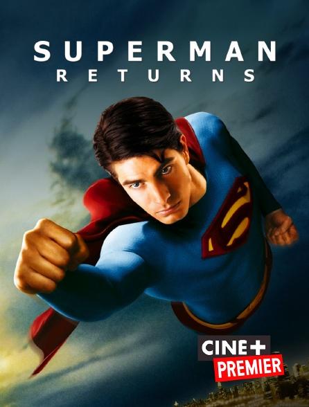 Ciné+ Premier - Superman Returns