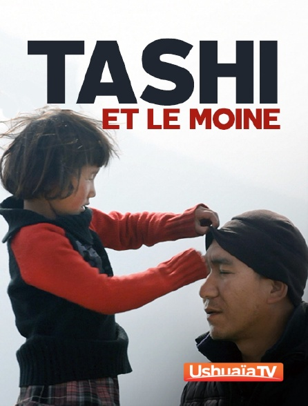 Ushuaïa TV - Tashi et le moine