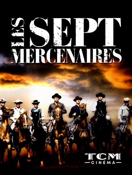 TCM Cinéma - Les sept mercenaires