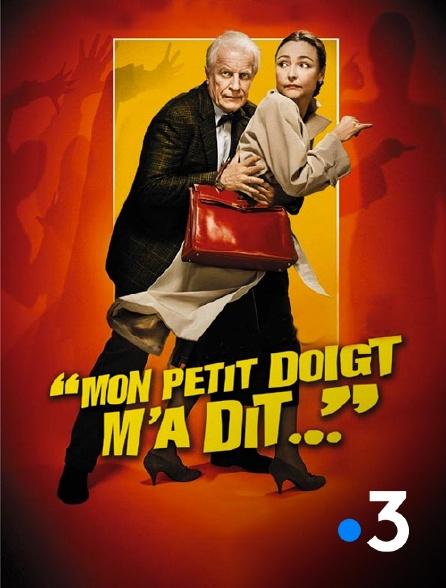 France 3 - Mon petit doigt m'a dit...