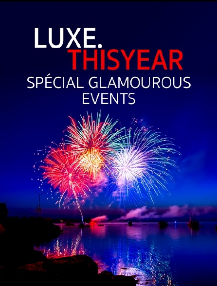 Luxe.Thisyear «Special Glamourous Events»