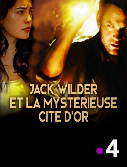 France 4 - Jack Wilder et la mystérieuse cité d'or