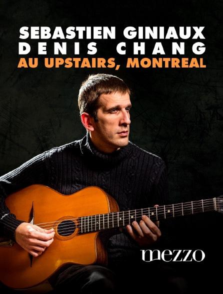 Mezzo - Sébastien Giniaux & Denis Chang au Upstairs, Montréal