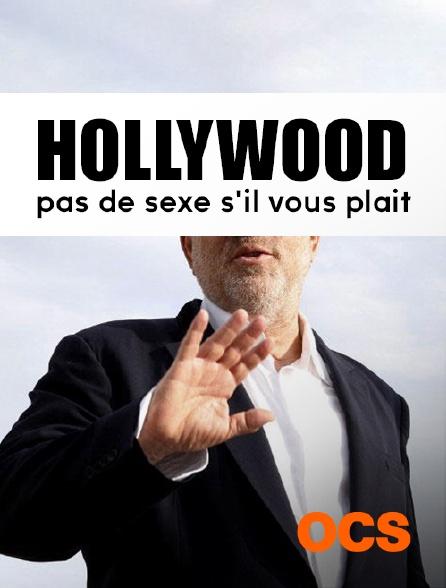 OCS - Hollywood : pas de sexe s'il vous plait