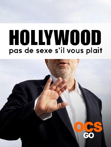 OCS Go - Hollywood : pas de sexe s'il vous plait