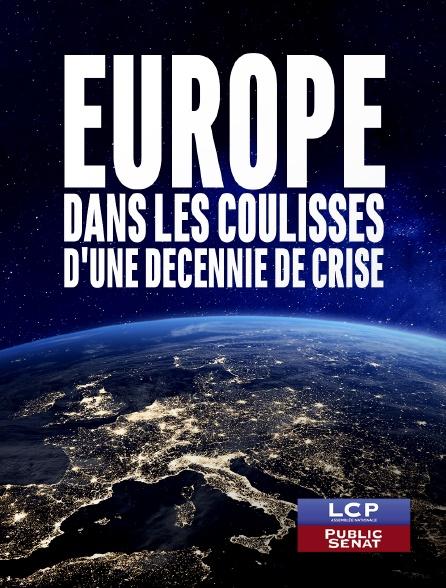 LCP Public Sénat - Europe, dans les coulisses d'une décennie de crise en replay