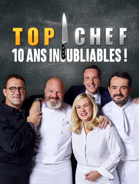 Top chef : 10 ans inoubliables !