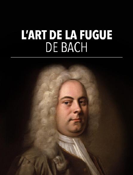 L'Art de la fugue, de Bach