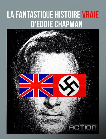 Action - La fantastique histoire vraie d'Eddie Chapman