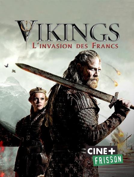 Ciné+ Frisson - Vikings, l'invasion des Francs