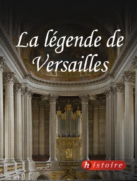 Histoire - La légende de Versailles