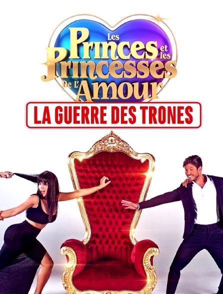 Les princes et les princesses de l'amour, la guerre des trônes
