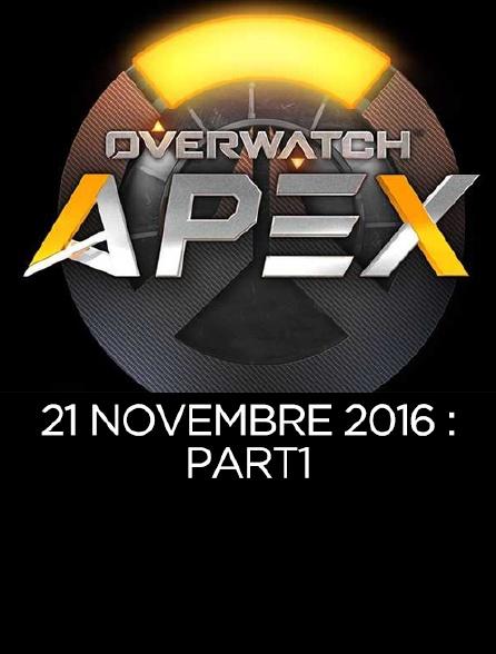 Apex League Overwatch : 21 Novembre 2016 : Part1