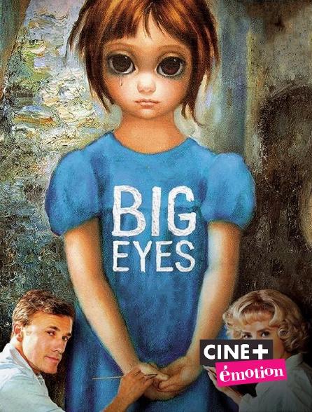Ciné+ Emotion - Big Eyes
