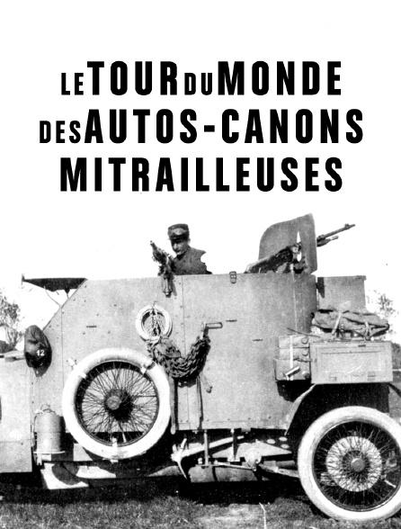 Le tour du monde des autos-canons-mitrailleuses