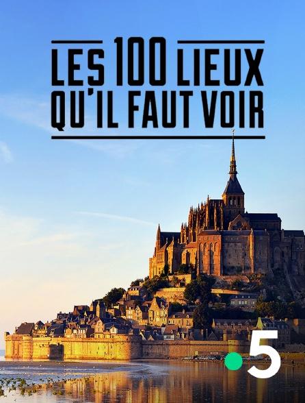 France 5 - Les 100 lieux qu'il faut voir