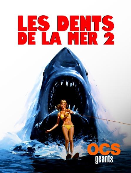 OCS Géants - Les dents de la mer 2e partie