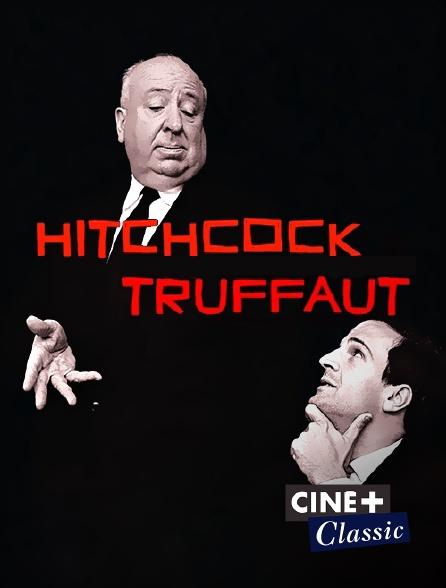 Ciné+ Classic - Hitchcock / Truffaut