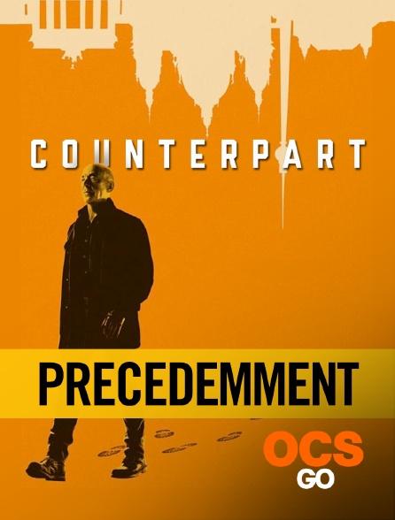 OCS Go - Précédemment dans Counterpart